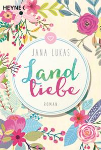 Jana Lukas - Landliebe